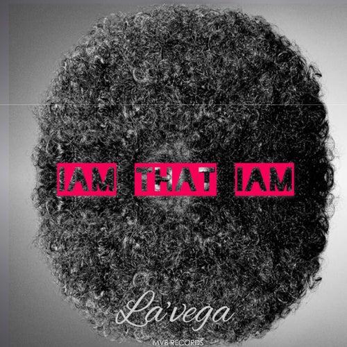 Iam That Iam by La'Vega