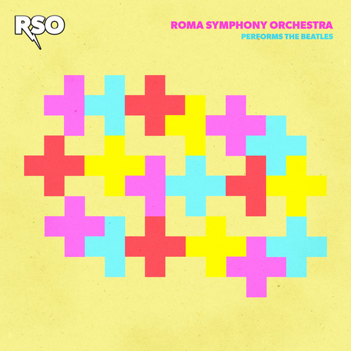 RSO Performs The Beatles by Roma Symphony Orchestra