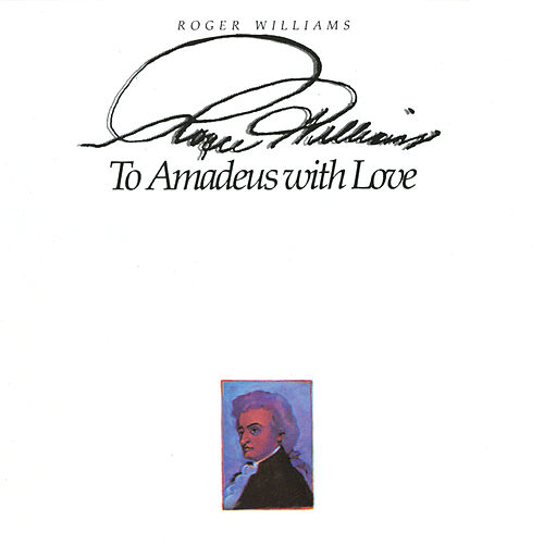 To Amadeus With Love de Roger Williams