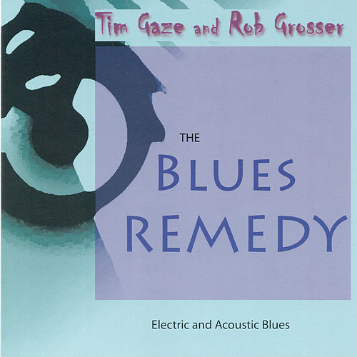 The Blues Remedy by Tim Gaze