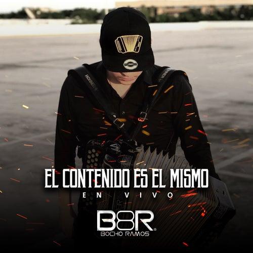 El Contenido Es el Mismo (En Vivo) by Bocho Ramos