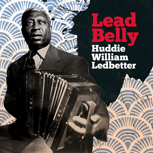 Huddie William Leadbetter by Lead Belly