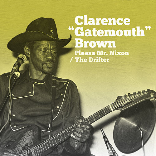 Please Mr. Nixon / The Drifter by Clarence 'Gatemouth' Brown