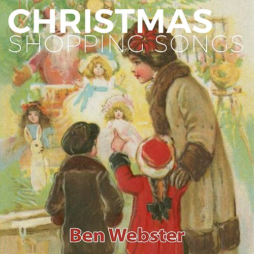 Christmas Shopping Songs by Ben Webster