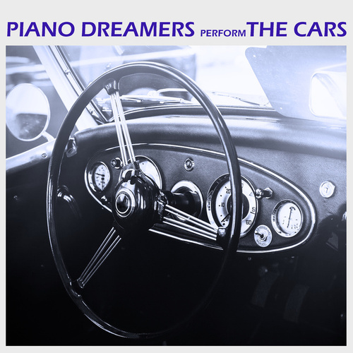 Piano Dreamers Perform The Cars (Instrumental) von Piano Dreamers
