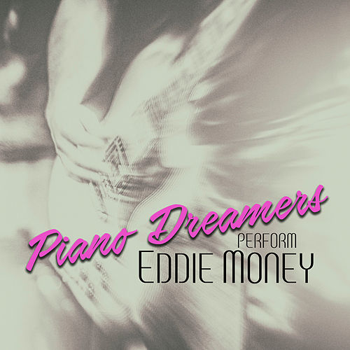 Piano Dreamers Perform Eddie Money de Piano Dreamers