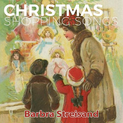 Christmas Shopping Songs by Barbra Streisand