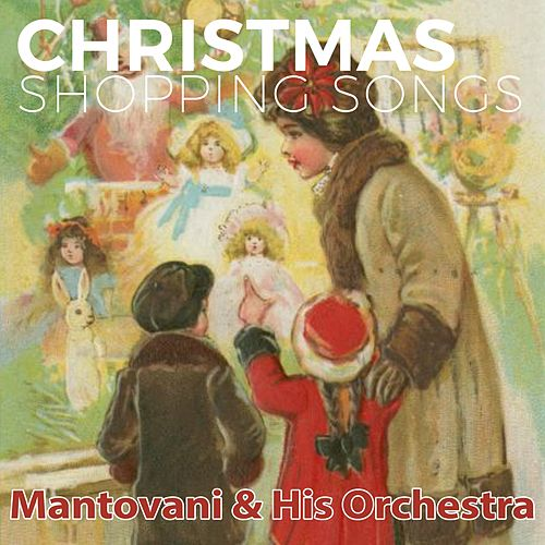 Christmas Shopping Songs von Mantovani & His Orchestra