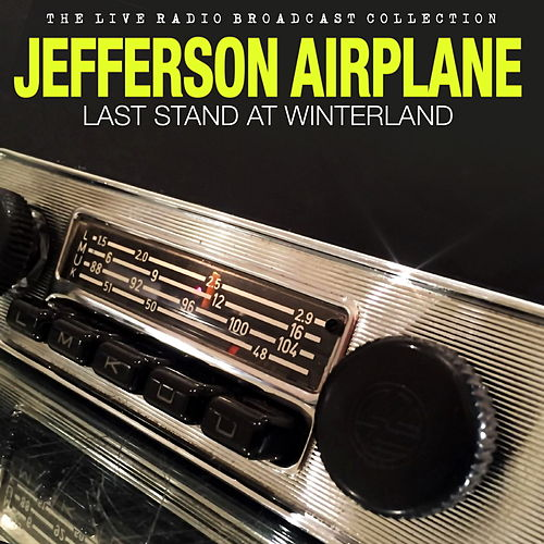 Jefferson Airplane - Last Stand at Winterland (Live) de Jefferson Airplane