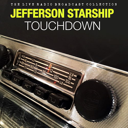 Jefferson Starship - Touchdown by Jefferson Starship