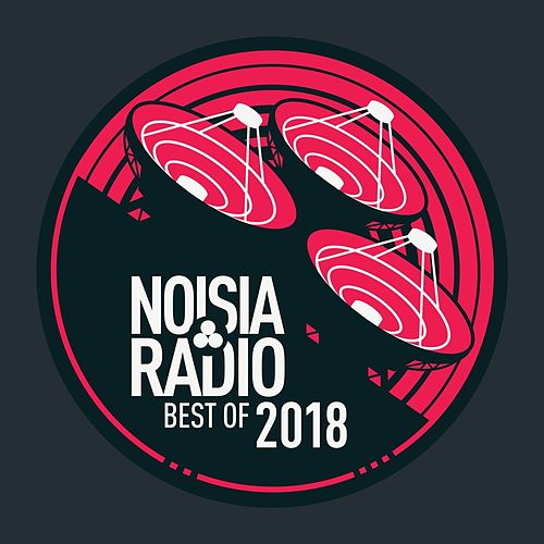 Noisia Radio Best Of 2018 von Noisia