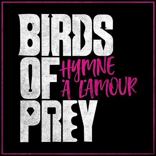 Hymne À L'amour (From the 'birds of Prey' Movie Trailer) by Edith Piaf