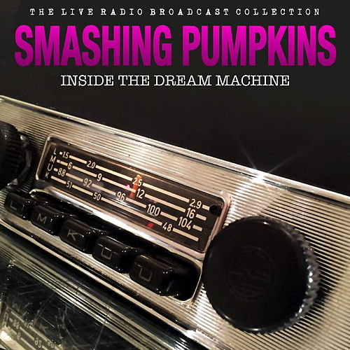 Smashing Pumpkins - Inside the Dream Machine van Smashing Pumpkins