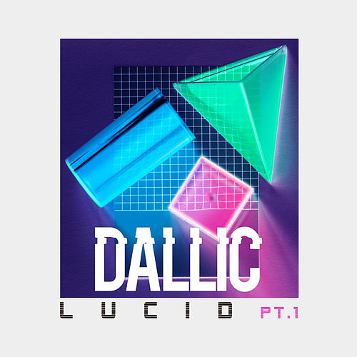 Lucid Pt. 1 by Dallic