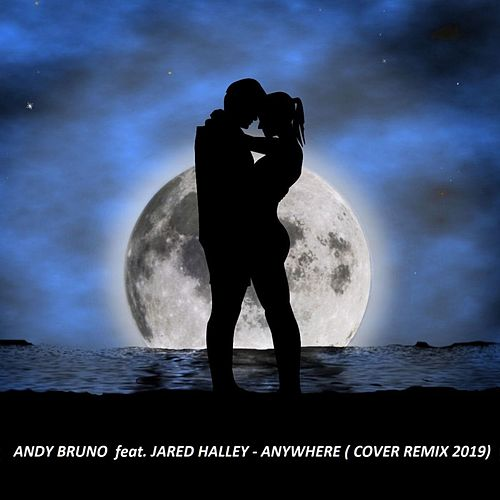 Anywhere (Andy Bruno Cover Remix 2019) di Andy Bruno