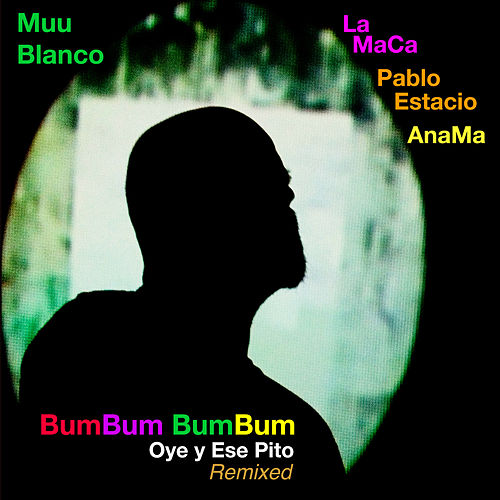 Bumbum Bumbum Oye y Ese Pito (Remixed) de Muu Blanco