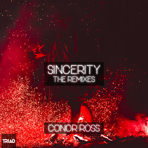 Sincerity (The Remixes) by Conor Ross