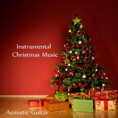 Instrumental Christmas Music - Acoustic Guitar von Relaxing Instrumental Music