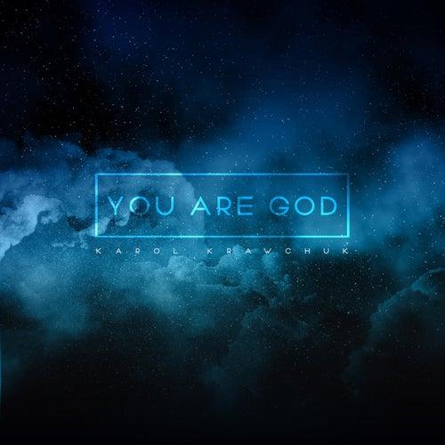 You Are God by Karol Krawchuk
