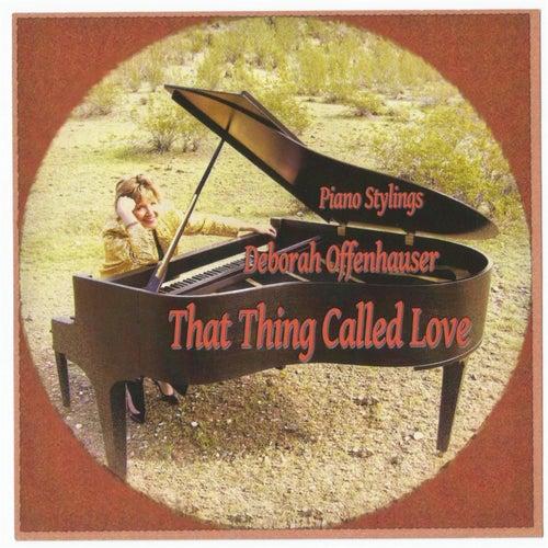That Thing Called Love von Deborah Offenhauser