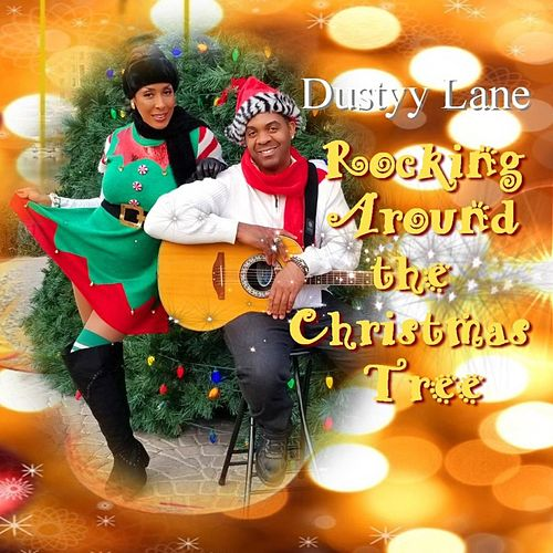 Rockin' Around The Christmas Tree von Dustyy Lane
