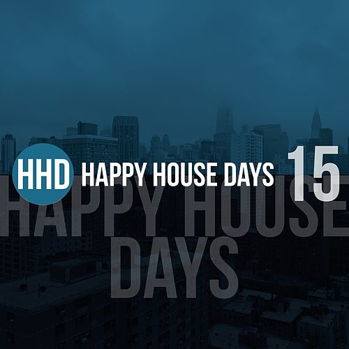 Happy House Days, Vol. 15 de Various Artists