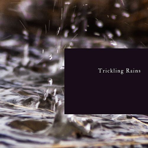 Trickling Rains by Speed Tentacles