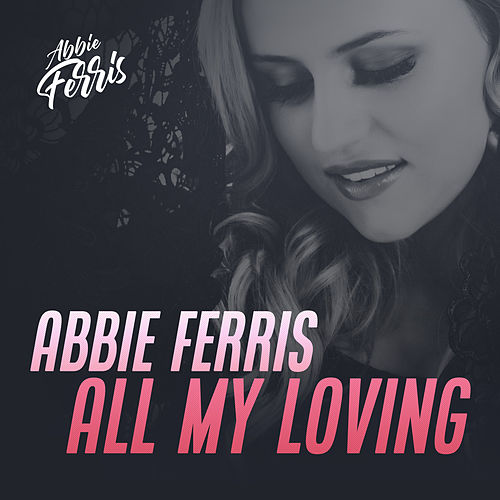 All My Loving by Abbie Ferris