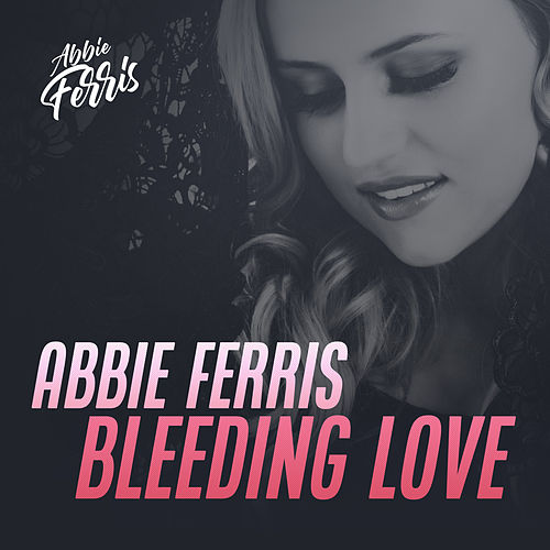 Bleeding Love by Abbie Ferris