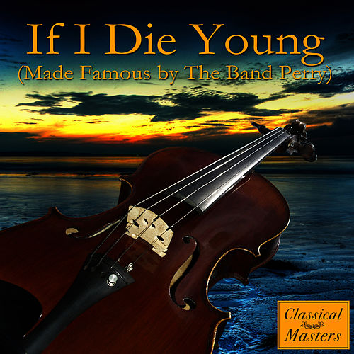 If I Die Young von The Orchestral Academy Of Los Angeles