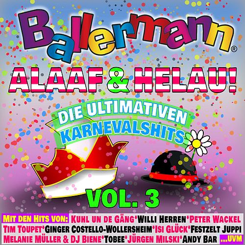 Ballermann Alaaf und Helau! - Die Ultimativen Karnevals Hits, Vol. 3 von Various Artists