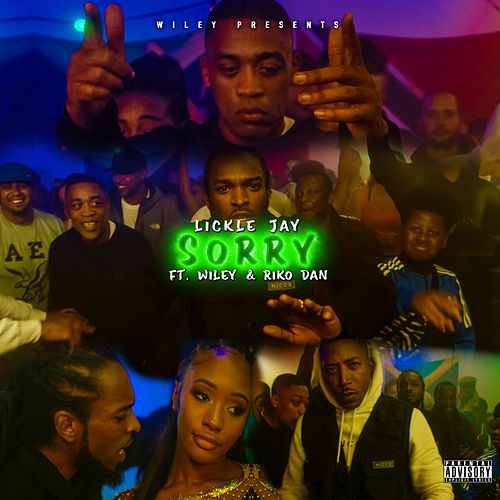 Sorry (feat. Wiley & Riko Dan) by Lickle Jay