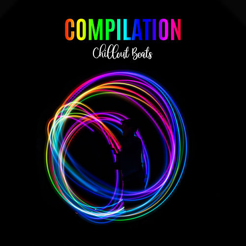 Compilation Chillout Beats de Chill Out
