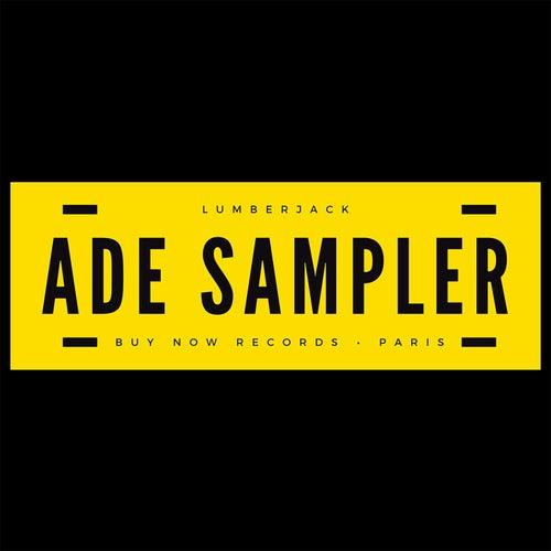 Lumberjack presents ADE Sampler 2018 de Lumber Jack