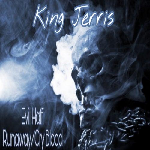 Evil Haffi Runaway/Cry Blood by King Jerris