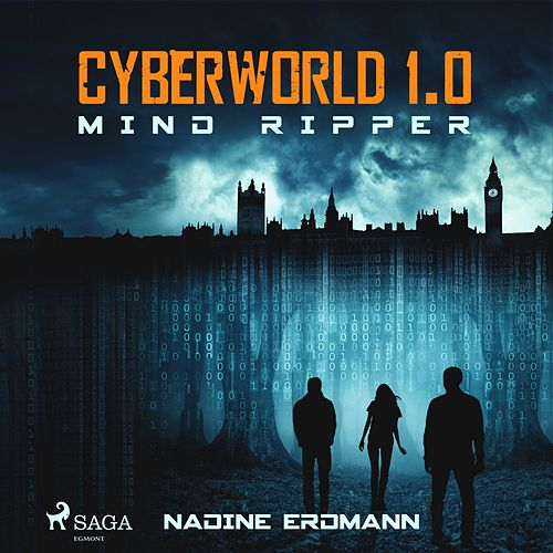 Cyberworld 1.0: Mind Ripper by Nadine Erdmann