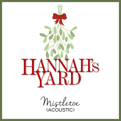 Mistletoe (Acoustic) de Hannah's Yard