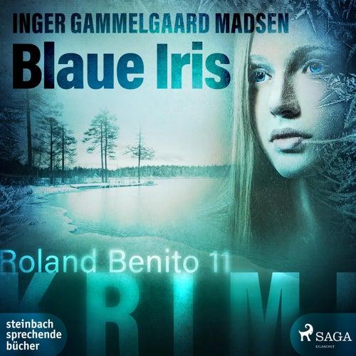 Blaue Iris - Roland Benito 11 (Ungekürzt) von Inger Gammelgaard Madsen