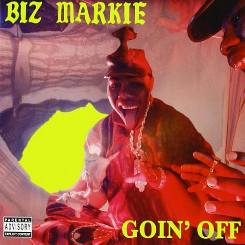 Goin' Off by Biz Markie
