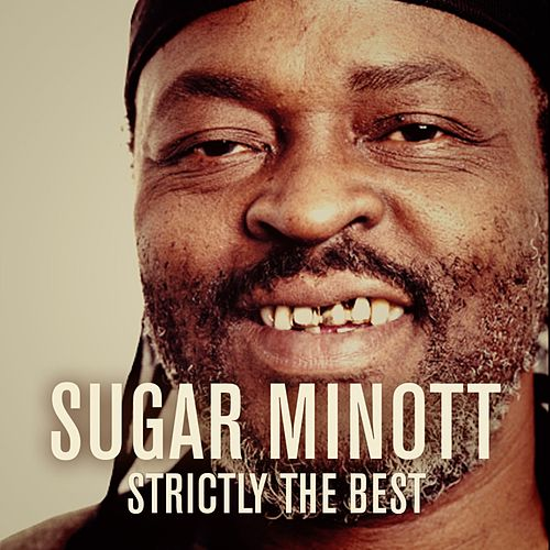 Sugar Minott Strictly The Best by Sugar Minott