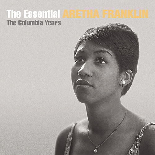 The Essential Aretha Franklin by Aretha Franklin