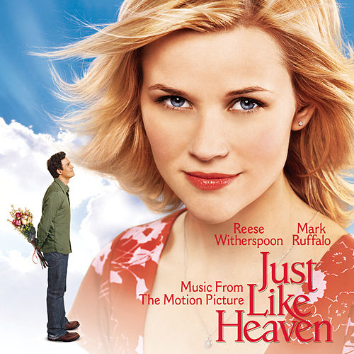 Just Like Heaven - Music From The Motion Picture by Just Like Heaven (Motion Picture Soundtrack)