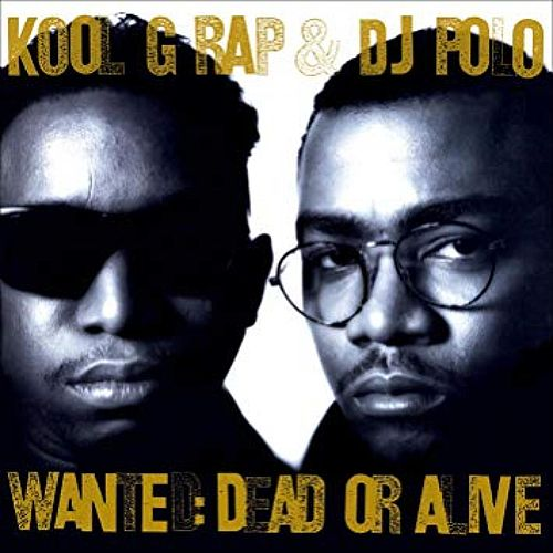 Wanted: Dead or Alive von Kool G Rap