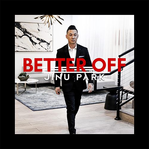 Better Off by Jinu Park