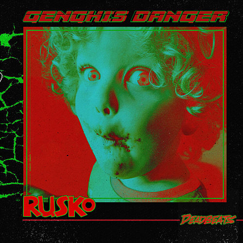 Genghis Danger by Rusko