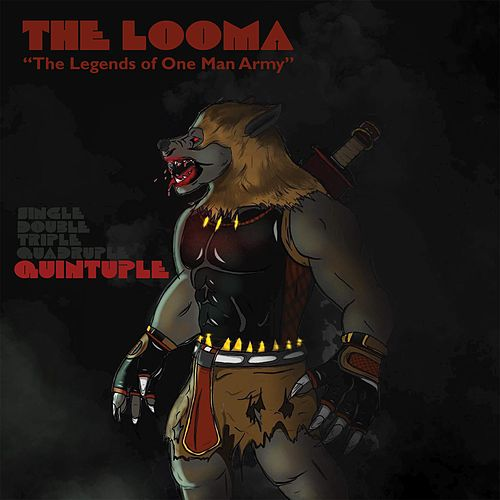The Looma (Quintuple) by One Be Lo
