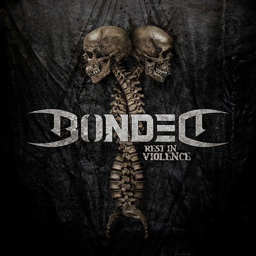 Rest In Violence by Bonded