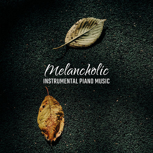 Melancholic Instrumental Piano Music by Music for Quiet Moments