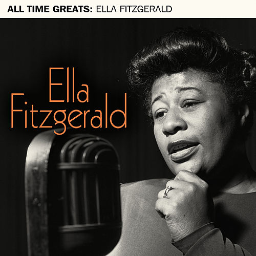 All Time Greats by Ella Fitzgerald