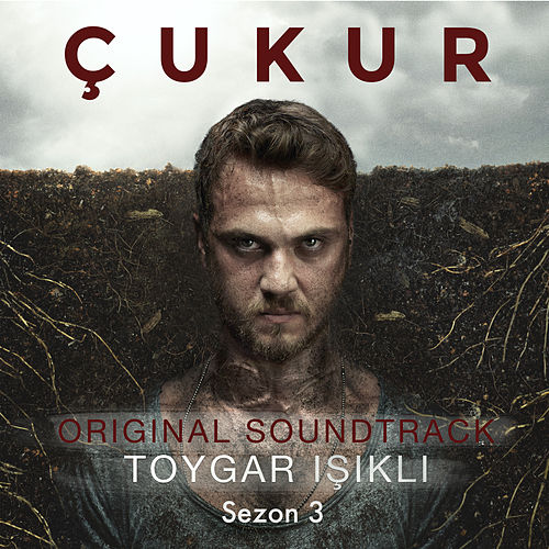 Çukur: Sezon 3 (Original Soundtrack) by Toygar Işıklı